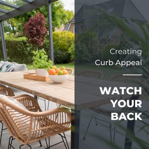 Creating Curb Appeal Watch Your Back