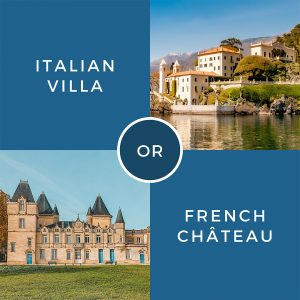 This or That Italian Villa or French Chateau
